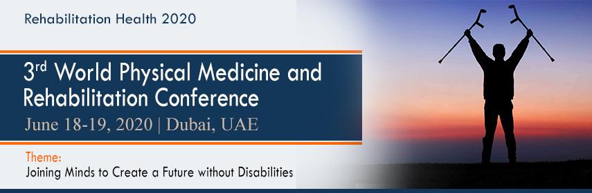 3-я Всемирная конференция по физической медицине и реабилитации 18-19 июня 2020 г. Дубай, ОАЭ